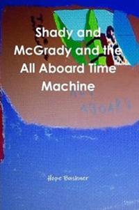 Shady and Mcgrady and the All Aboard Time Machine
