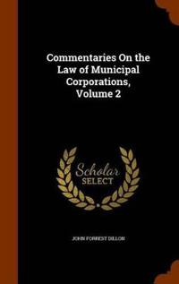 Commentaries on the Law of Municipal Corporations Volume 2