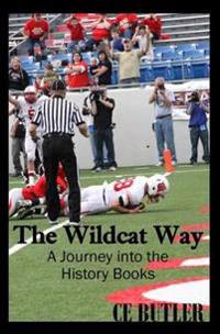 The Wildcat Way: A Journey Into the History Books