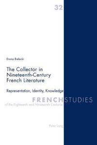 The Collector in Nineteenth-Century French Literature