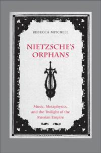 Nietzsche's Orphans