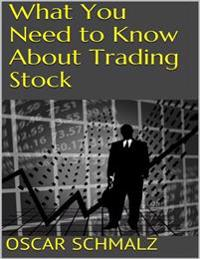 What You Need to Know About Trading Stock