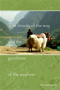 The Beauty of the Way and the Goodness of the Wayfarer