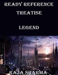 Ready Reference Treatise: Legend