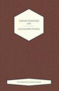 Urbain Grandier - 1634 (Celebrated Crimes Series)