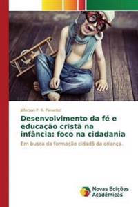 Desenvolvimento Da Fe E Educacao Crista Na Infancia