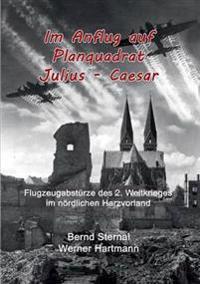 Im Anflug auf Planquadrat Julius - Caesar