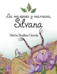La Mariposa y Marrana, Silvana