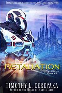 Retaliation: Two Worlds Book #4