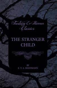 Stranger Child (Fantasy and Horror Classics)