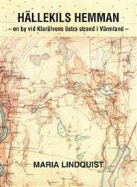 Hällekils hemman : en by vid Klarälvens östra strand i Värmland