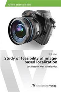 Study of Feasibility of Image-Based Localization