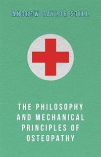 Philosophy and Mechanical Principles of Osteopathy