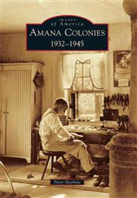 Amana Colonies: 1932-1945