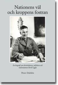 Nationens väl och kroppens fostran : en biografi om idrottsledaren, militären och radiomannen Bertil Uggla