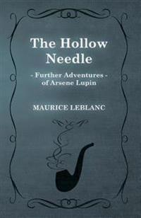 Hollow Needle; Further Adventures of Arsene Lupin