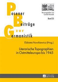 Literarische Topographien in Ostmitteleuropa Bis 1945 -  - böcker (9783631643679)     Bokhandel