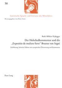 Der Hoheliedkommentar Und Die Expositio de Muliere Forte Brunos Von Segni: Einfuehrung, Kritische Edition Mit Synoptischer Uebersetzung Und Kommentar