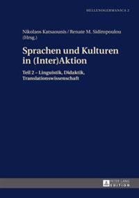 Sprachen Und Kulturen in Inter(aktion): Teil 2 - Linguistik, Didaktik, Translationswissenschaft