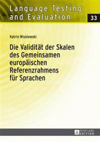 Die Validitaet Der Skalen Des Gemeinsamen Europaeischen Referenzrahmens Fuer Sprachen: Eine Empirische Untersuchung Der Fluessigkeits- Und Wortschatzs