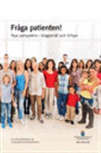 Fråga patienten. SOU 2015:102. Nya perspektiv i klagomål och tillsyn : Slutbetänkande från Klagomålsutredningen