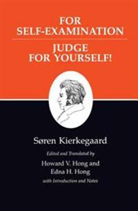 Kierkegaard's Writings, XXI, Volume 21: For Self-Examination / Judge For Yourself!