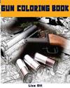 Gun Coloring Book: Coloring Book, Gun Coloring Book, Adult Coloring Book 2
