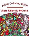 Adult Coloring Book: Stress Relieving Petterns, Volume 1