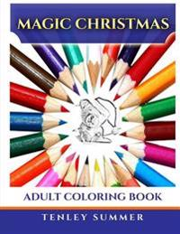 Magic Christmas: Adult Coloring Book