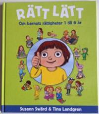 RÄTT LÄTT: OM BARNETS RÄTTIGHETER 1 TILL 6 ÅR
