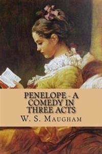 Penelope - A Comedy in Three Acts
