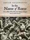 In the Name of Rome: The Men Who Won the Roman Empire