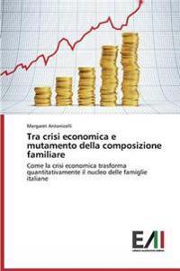 Tra Crisi Economica E Mutamento Della Composizione Familiare