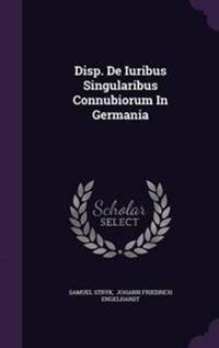Disp. de Iuribus Singularibus Connubiorum in Germania
