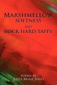 Marshmellow Softness and Rock Hard Taffy
