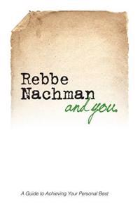 Rebbe Nachman and You: How the Wisdom of Rebbe Nachman of Breslov Can Change Your Life