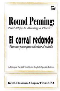Round Penning: First Steps to Starting a Horse / El Corral Redondo: Primeros Pa