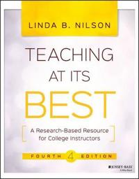 Teaching at Its Best: A Research-Based Resource for College Instructors, 4t