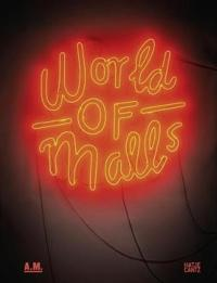 World of Malls: Architecture of Consumption