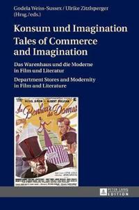 Konsum Und Imagination - Tales of Commerce and Imagination