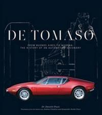 De tomaso - from buenos aires to modena, the history of an automotive visio