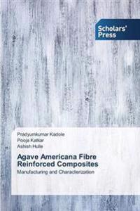 Agave Americana Fibre Reinforced Composites