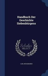 Handbuch Der Geschichte Siebenburgens