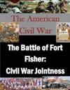 The Battle of Fort Fisher: Civil War Jointness