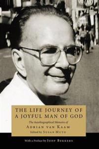 The Life Journey of a Joyful Man of God