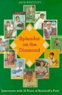 Splendor on the Diamond