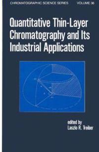 Quantitative Thin-Layer Chromatography and Its Industrial Applications