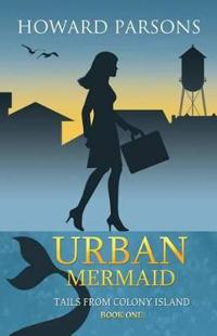 Urban Mermaid, Tails from Colony Island, Book One