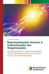 Representacoes Sociais E Comunicacao NAS Organizacoes