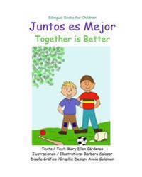 Juntos Es Mejor: Together Is Better